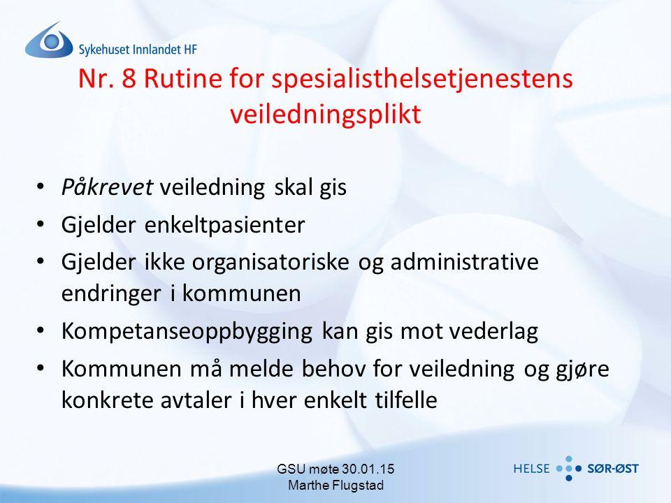 Nr. 8 Rutine for spesialisthelsetjenestens veiledningsplikt Påkrevet veiledning skal gis Gjelder enkeltpasienter Gjelder ikke organisatoriske og admin