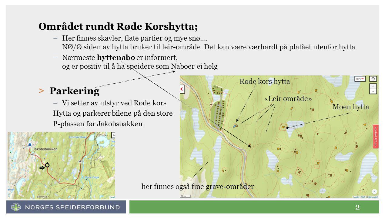 2 Området rundt Røde Korshytta; –Her finnes skavler, flate partier og mye snø…. NØ/Ø siden av hytta bruker til leir-område. Det kan være værhardt på p
