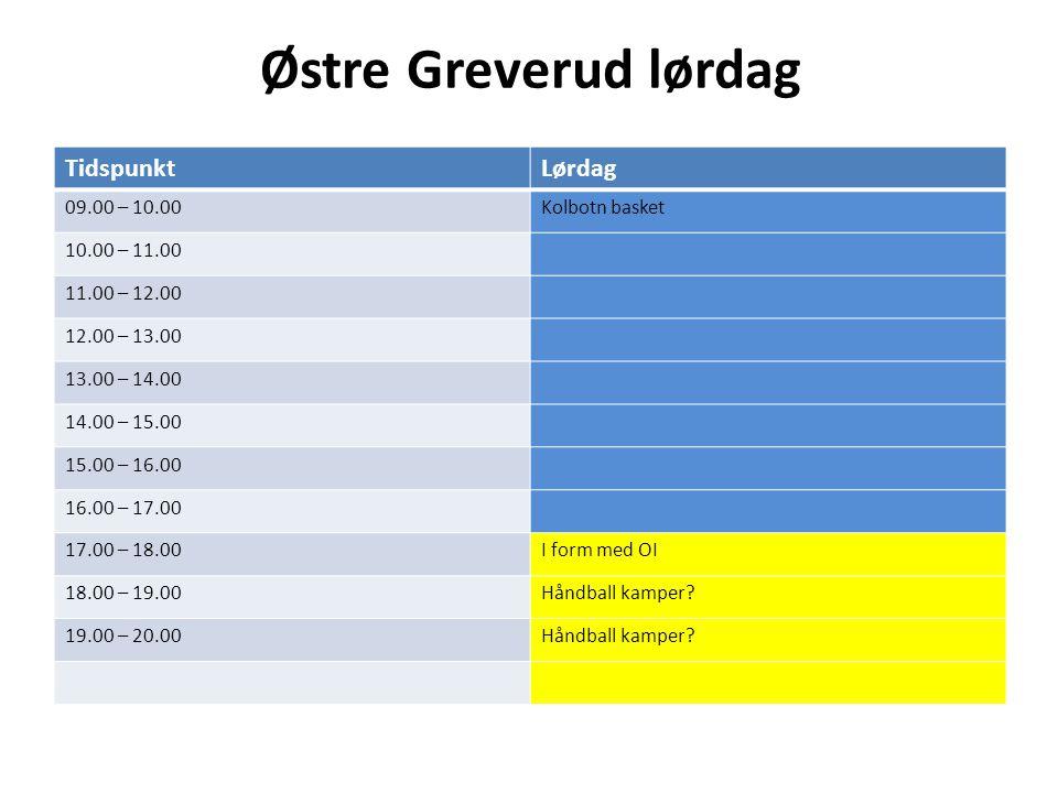 Østre Greverud lørdag TidspunktLørdag 09.00 – 10.00Kolbotn basket 10.00 – 11.00 11.00 – 12.00 12.00 – 13.00 13.00 – 14.00 14.00 – 15.00 15.00 – 16.00 16.00 – 17.00 17.00 – 18.00I form med OI 18.00 – 19.00Håndball kamper.