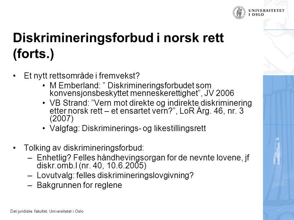 Det juridiske fakultet, Universitetet i Oslo Diskrimineringsforbud i norsk rett (forts.) Et nytt rettsområde i fremvekst.