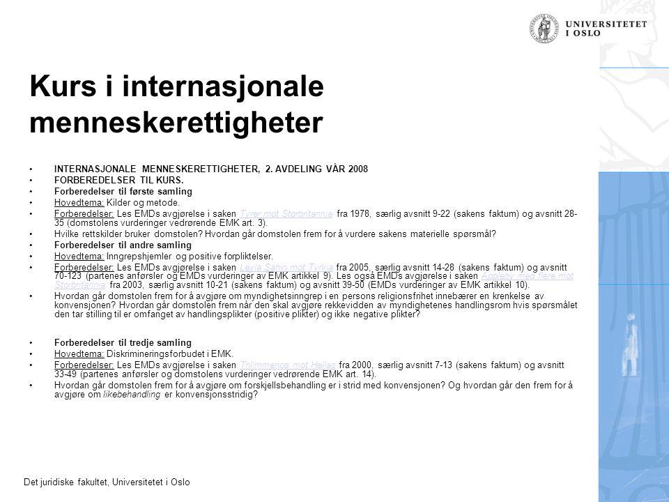 Det juridiske fakultet, Universitetet i Oslo Kurs i internasjonale menneskerettigheter INTERNASJONALE MENNESKERETTIGHETER, 2. AVDELING VÅR 2008 FORBER