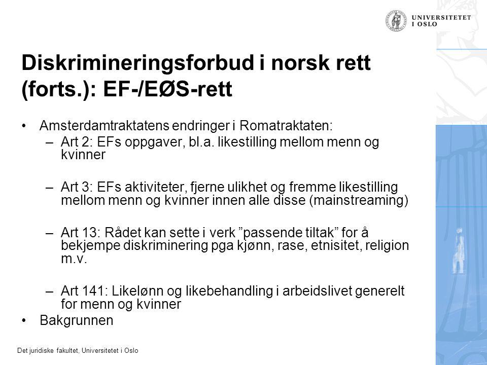 Det juridiske fakultet, Universitetet i Oslo Diskrimineringsforbud i norsk rett (forts.): EF-/EØS-rett Amsterdamtraktatens endringer i Romatraktaten: