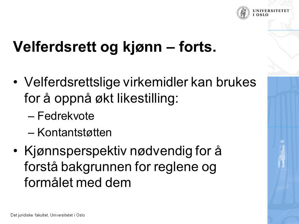 Det juridiske fakultet, Universitetet i Oslo Velferdsrett og kjønn – forts.