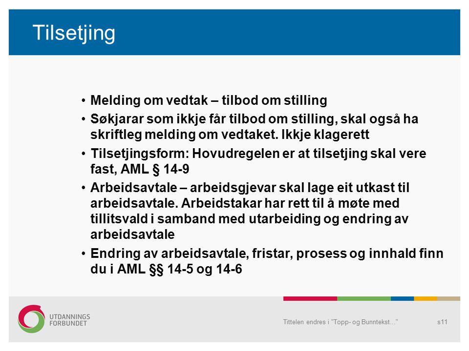 Tilsetjing Melding om vedtak – tilbod om stilling Søkjarar som ikkje får tilbod om stilling, skal også ha skriftleg melding om vedtaket. Ikkje klagere