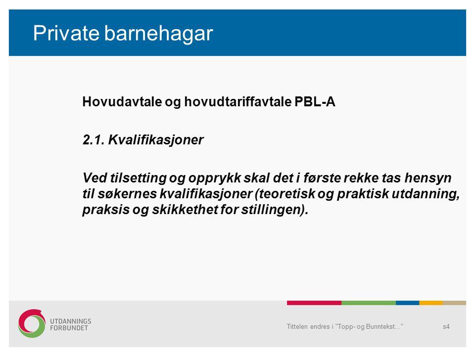 Private barnehagar Hovudavtale og hovudtariffavtale PBL-A 2.1.