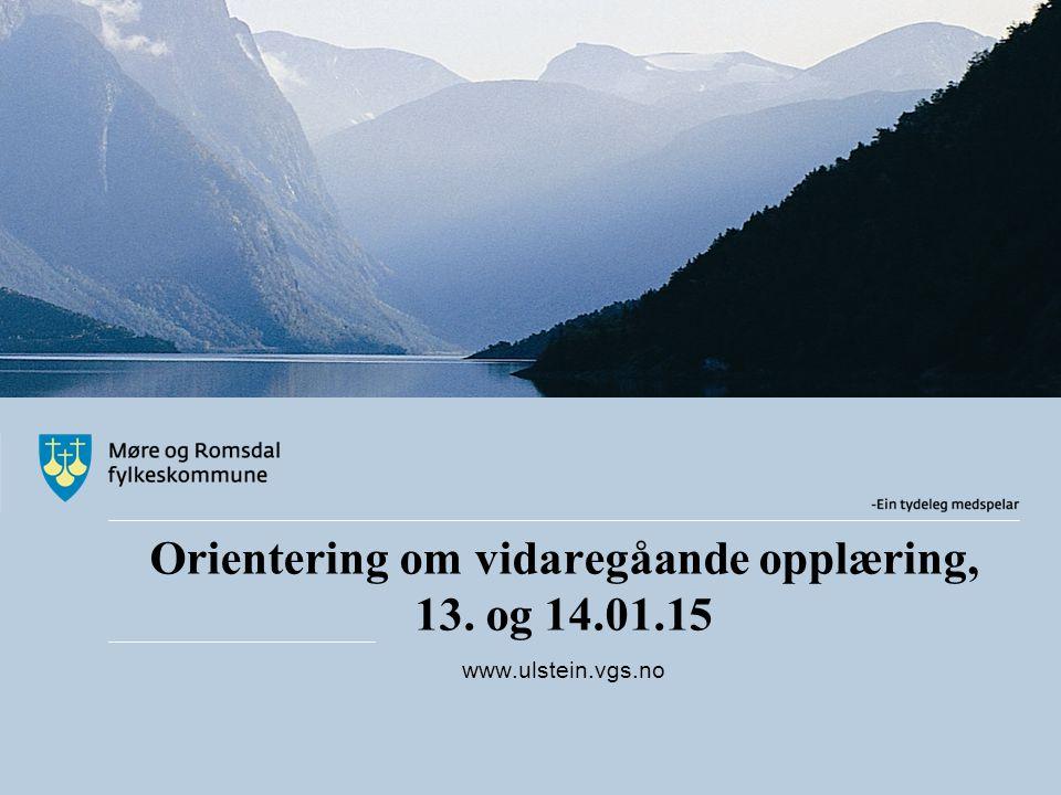 Orientering om vidaregåande opplæring, 13. og 14.01.15 www.ulstein.vgs.no