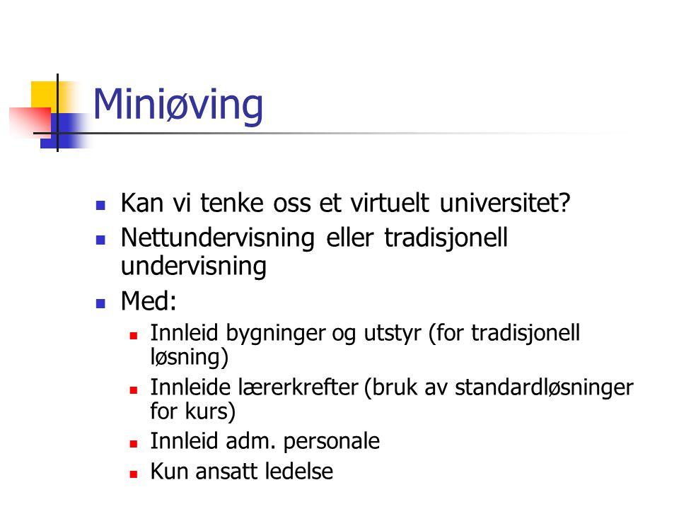 Miniøving Kan vi tenke oss et virtuelt universitet.