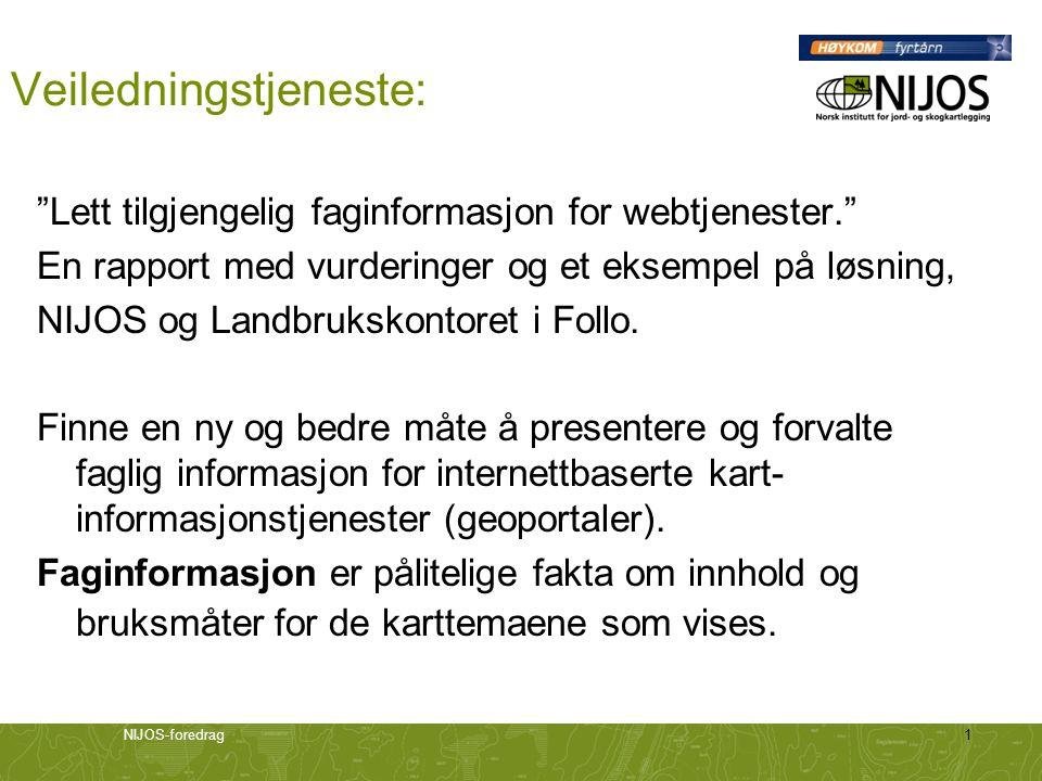 NIJOS-foredrag1 Veiledningstjeneste: Lett tilgjengelig faginformasjon for webtjenester. En rapport med vurderinger og et eksempel på løsning, NIJOS og Landbrukskontoret i Follo.