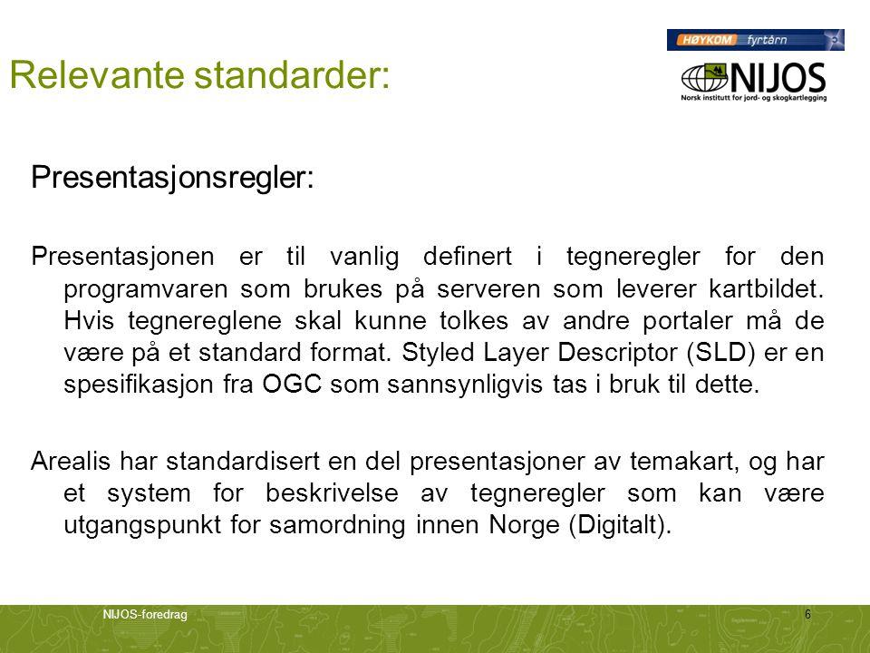 NIJOS-foredrag6 Relevante standarder: Presentasjonsregler: Presentasjonen er til vanlig definert i tegneregler for den programvaren som brukes på serv