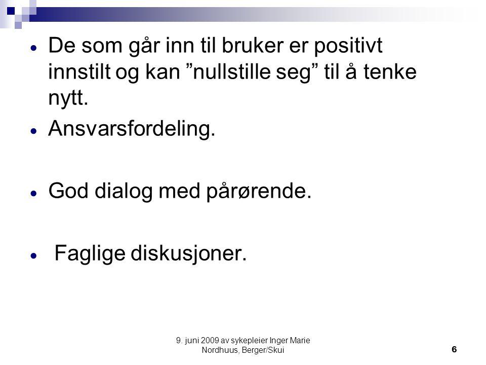 """9. juni 2009 av sykepleier Inger Marie Nordhuus, Berger/Skui6  De som går inn til bruker er positivt innstilt og kan """"nullstille seg"""" til å tenke nyt"""