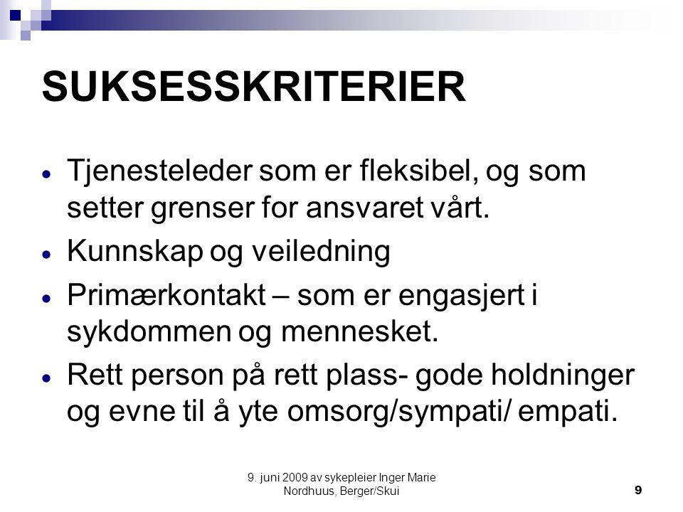 9. juni 2009 av sykepleier Inger Marie Nordhuus, Berger/Skui9 SUKSESSKRITERIER  Tjenesteleder som er fleksibel, og som setter grenser for ansvaret vå