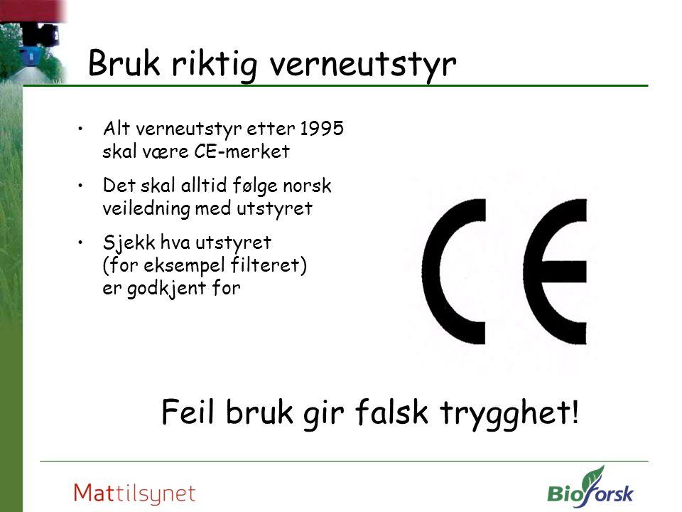 Bruk riktig verneutstyr Alt verneutstyr etter 1995 skal være CE-merket Det skal alltid følge norsk veiledning med utstyret Sjekk hva utstyret (for eks