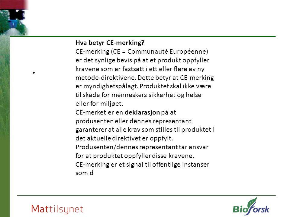Hva betyr CE-merking? CE-merking (CE = Communauté Européenne) er det synlige bevis på at et produkt oppfyller kravene som er fastsatt i ett eller fler