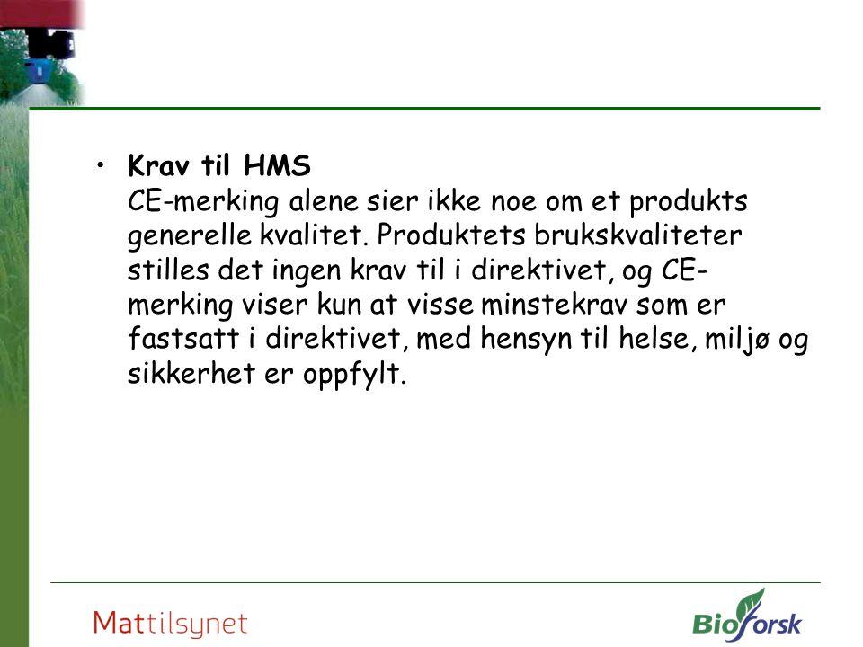 Krav til HMS CE-merking alene sier ikke noe om et produkts generelle kvalitet. Produktets brukskvaliteter stilles det ingen krav til i direktivet, og