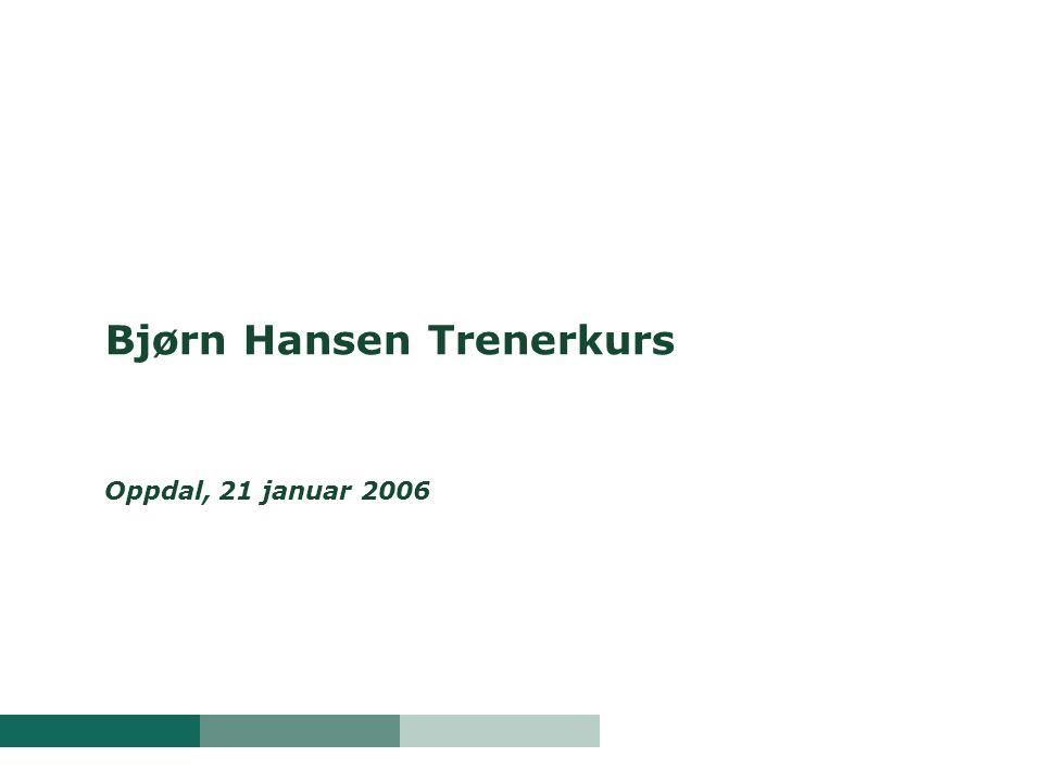 Bjørn Hansen Trenerkurs Oppdal, 21 januar 2006