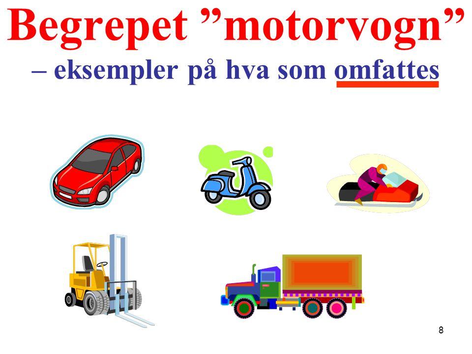 """Begrepet """"motorvogn"""" – eksempler på hva som omfattes 8"""