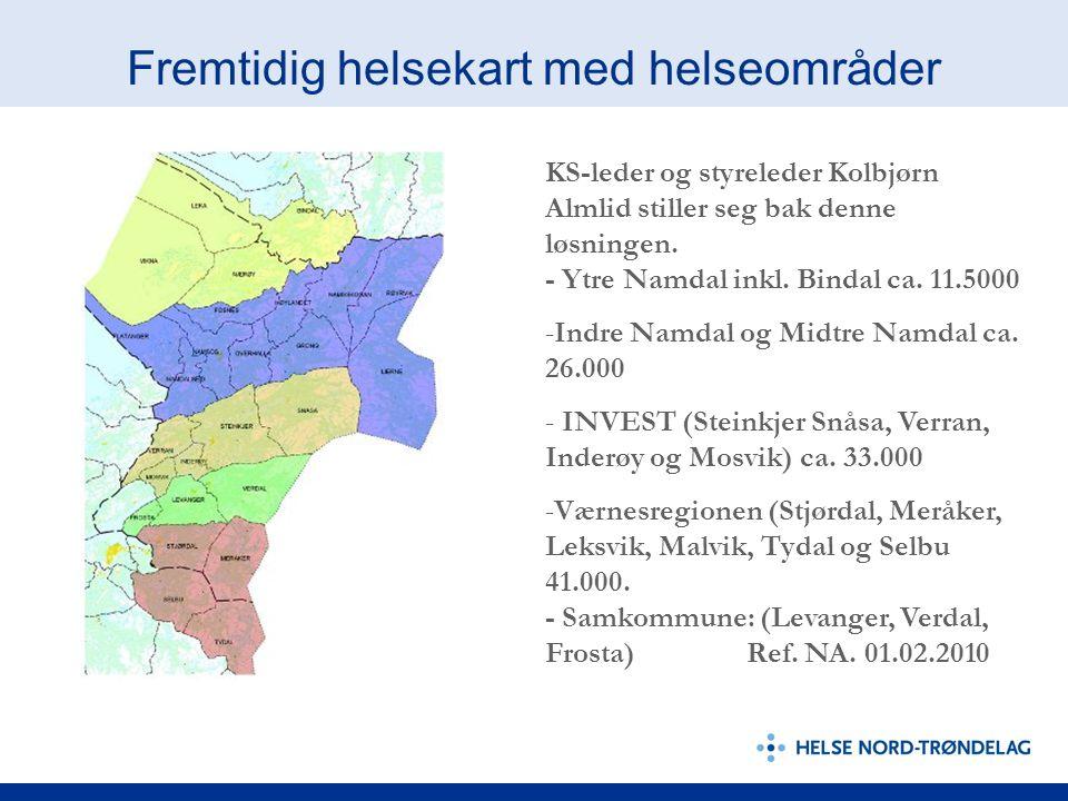 Fremtidig helsekart med helseområder KS-leder og styreleder Kolbjørn Almlid stiller seg bak denne løsningen. - Ytre Namdal inkl. Bindal ca. 11.5000 -I