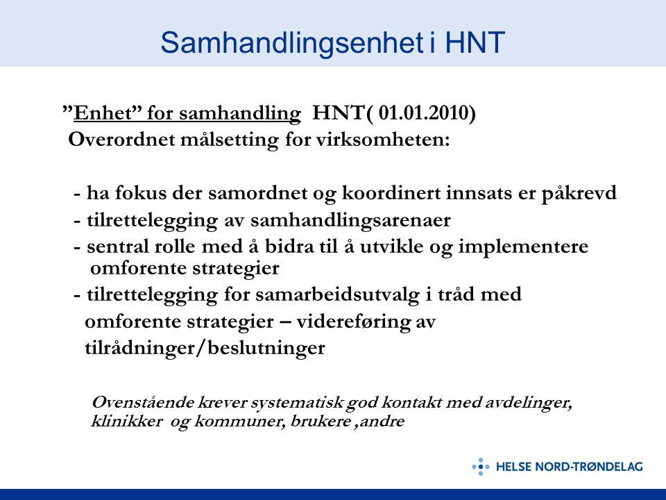"""Samhandlingsenhet i HNT """"Enhet"""" for samhandling HNT( 01.01.2010) Overordnet målsetting for virksomheten: - ha fokus der samordnet og koordinert innsat"""