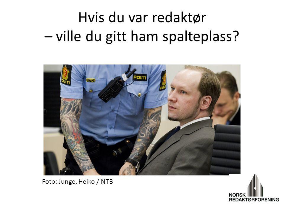 Hvis du var redaktør – ville du gitt ham spalteplass? Foto: Junge, Heiko / NTB
