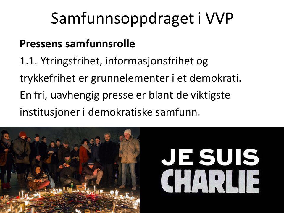 Samfunnsoppdraget i VVP Pressens samfunnsrolle 1.1.