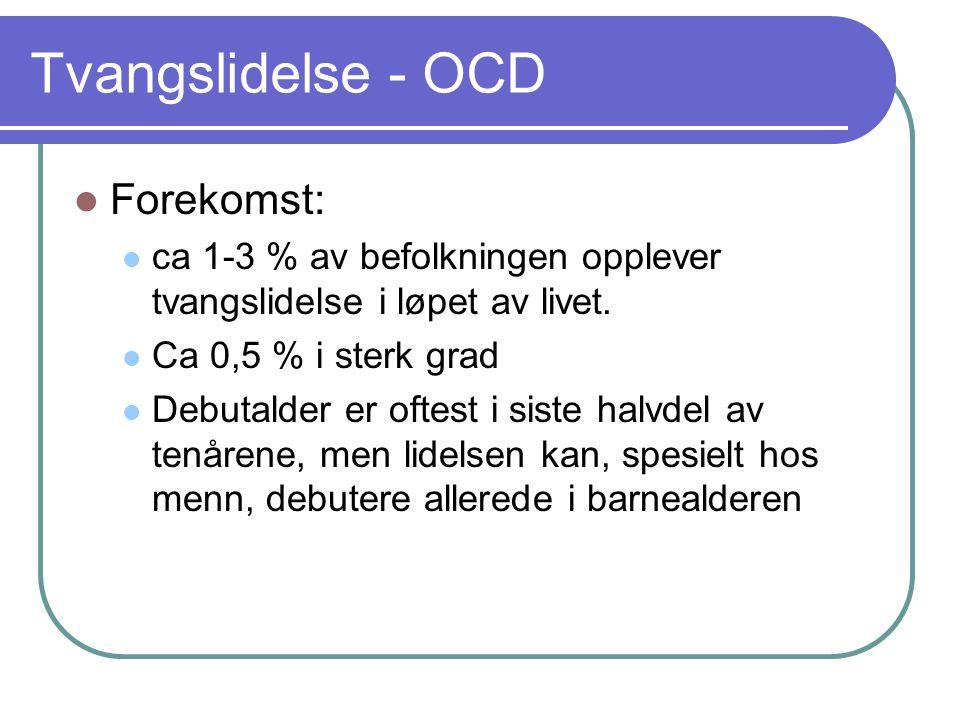 Tvangslidelse - OCD Forekomst: ca 1-3 % av befolkningen opplever tvangslidelse i løpet av livet. Ca 0,5 % i sterk grad Debutalder er oftest i siste ha