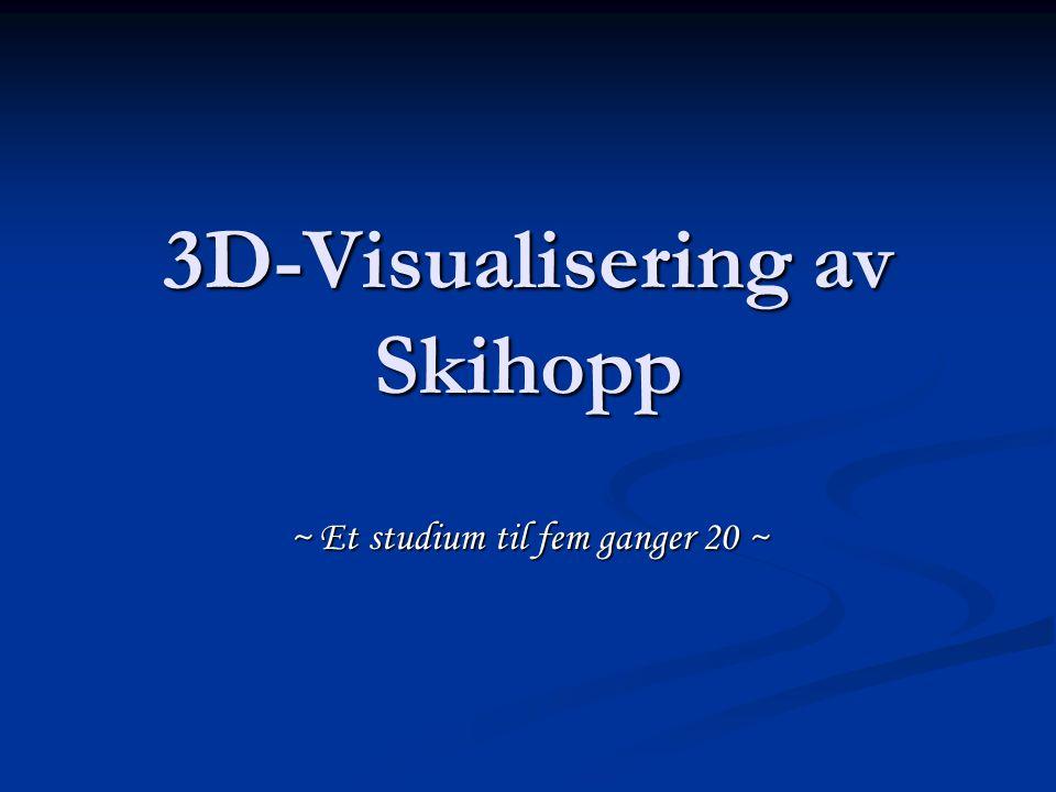 3D-Visualisering av Skihopp ~ Et studium til fem ganger 20 ~
