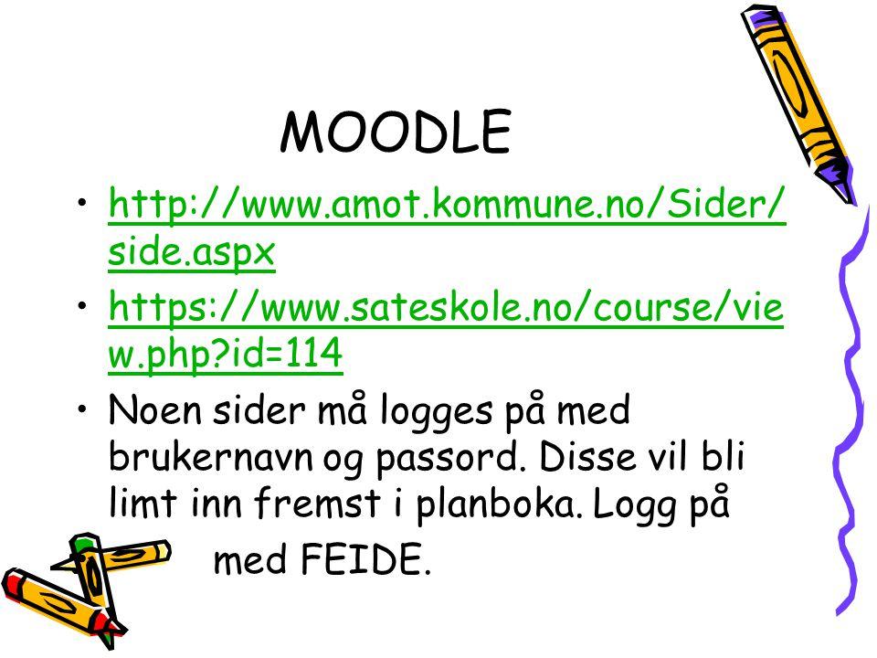 MOODLE http://www.amot.kommune.no/Sider/ side.aspxhttp://www.amot.kommune.no/Sider/ side.aspx https://www.sateskole.no/course/vie w.php?id=114https://www.sateskole.no/course/vie w.php?id=114 Noen sider må logges på med brukernavn og passord.