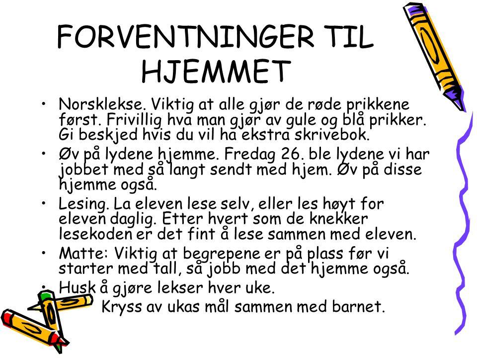 FORVENTNINGER TIL HJEMMET Norsklekse. Viktig at alle gjør de røde prikkene først. Frivillig hva man gjør av gule og blå prikker. Gi beskjed hvis du vi