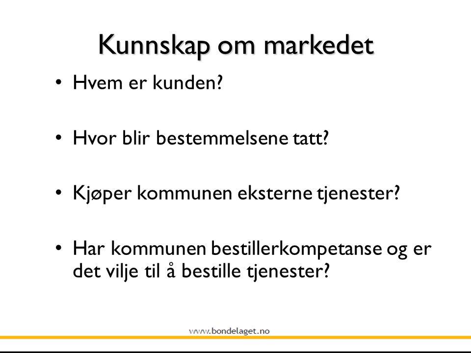 Kunnskap om markedet Hvem er kunden. Hvor blir bestemmelsene tatt.