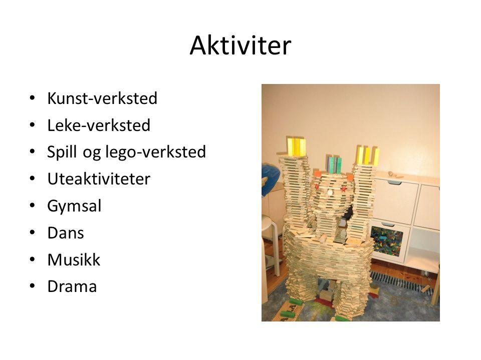 Aktiviter Kunst-verksted Leke-verksted Spill og lego-verksted Uteaktiviteter Gymsal Dans Musikk Drama
