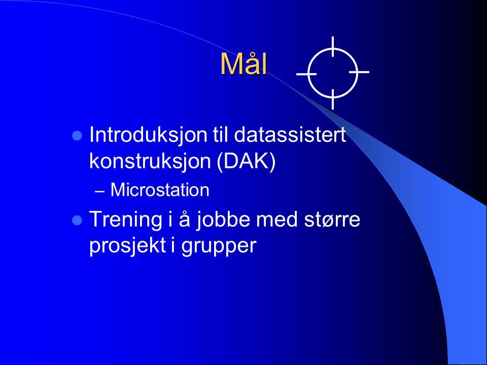 Mål Introduksjon til datassistert konstruksjon (DAK) – Microstation Trening i å jobbe med større prosjekt i grupper