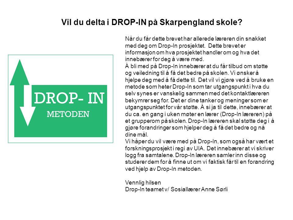 Vil du delta i DROP-IN på Skarpengland skole? Når du får dette brevet har allerede læreren din snakket med deg om Drop-In prosjektet. Dette brevet er