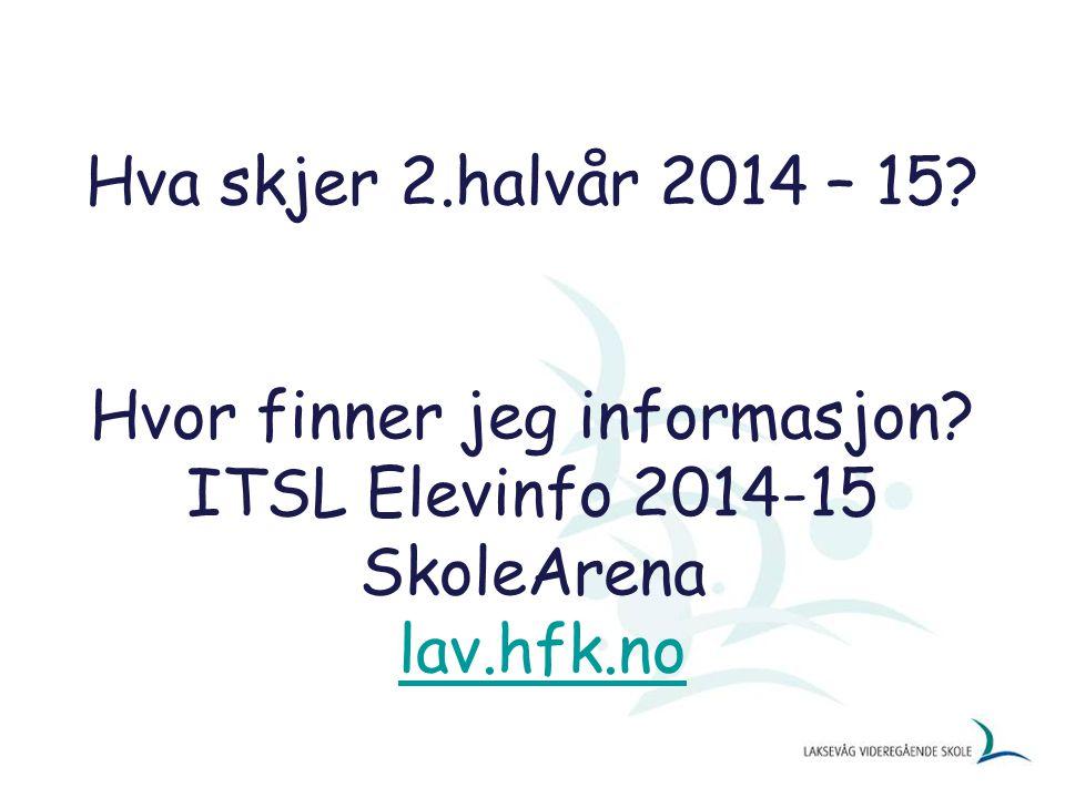 Hva skjer 2.halvår 2014 – 15.Hvor finner jeg informasjon.