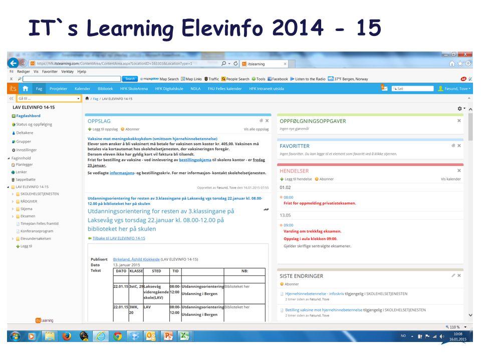 Hva skjer 2.halvår 2014 – 15? Hvor finner jeg informasjon? ITSL Elevinfo 2014-15 SkoleArena lav.hfk.nolav.hfk.no