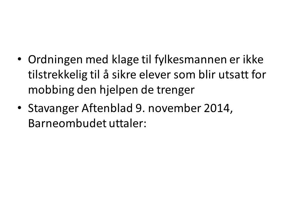 Ordningen med klage til fylkesmannen er ikke tilstrekkelig til å sikre elever som blir utsatt for mobbing den hjelpen de trenger Stavanger Aftenblad 9