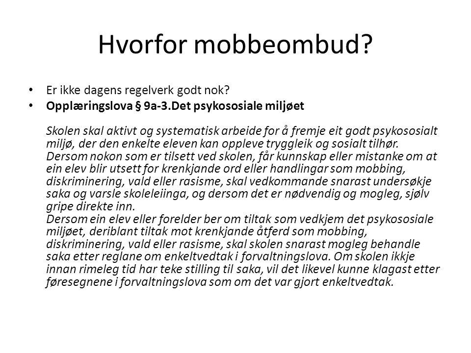 Ordningen med klage til fylkesmannen er ikke tilstrekkelig til å sikre elever som blir utsatt for mobbing den hjelpen de trenger Stavanger Aftenblad 9.