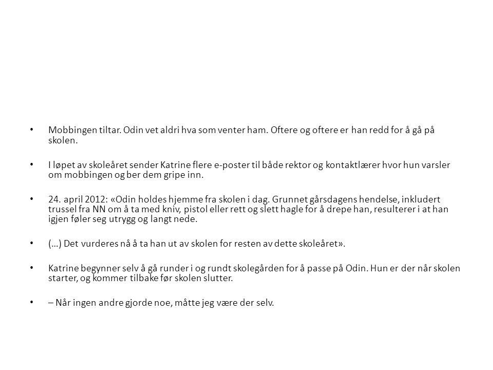 I slutten av april får Katrine hjelp av en venninne til å forfatte et formelt skriv til rektor ved Lambertseter skole.