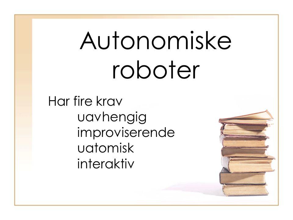til 2000 Maskiner (-30) Programmering (30-) Industriell robotikk (70-) Autonomisk robotikk (90-) UAV, støvsuger, bipods, autopilot ( Stanley )