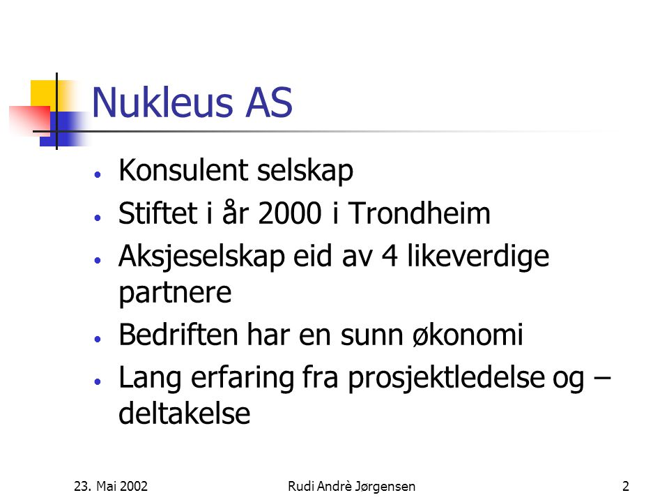 23. Mai 2002Rudi Andrè Jørgensen1 Hovedprosjekt, Rudi A.