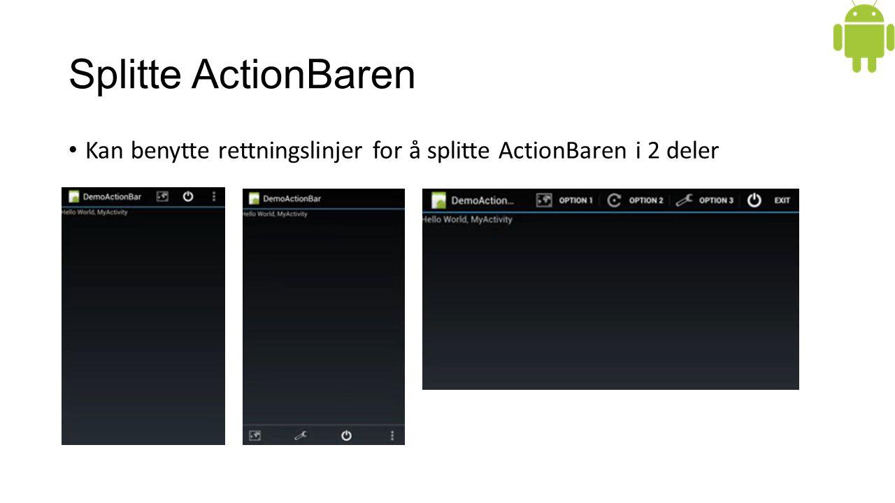 Splitte ActionBaren Kan benytte rettningslinjer for å splitte ActionBaren i 2 deler