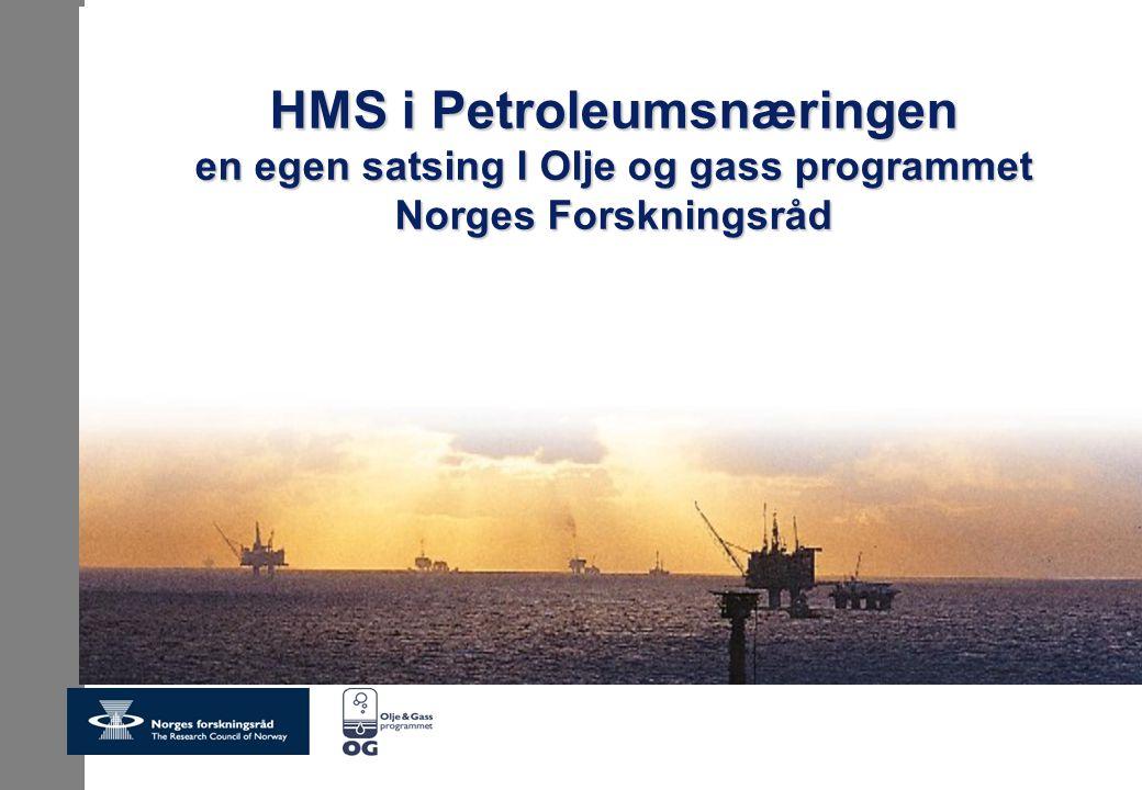 HMS i Petroleumsnæringen en egen satsing I Olje og gass programmet Norges Forskningsråd
