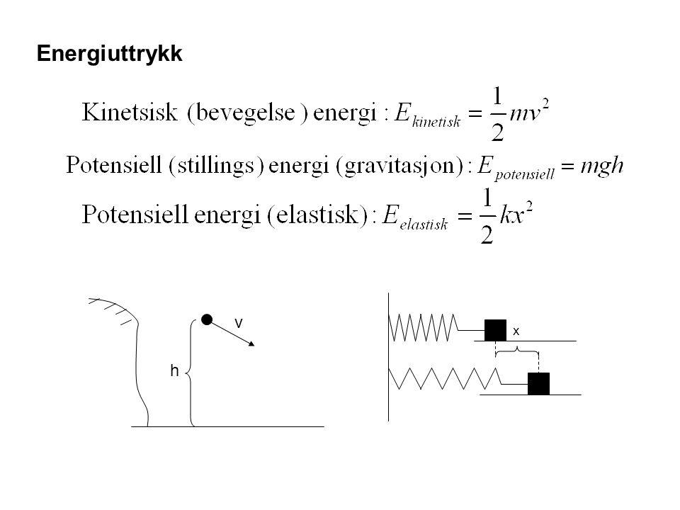Energiuttrykk v h x
