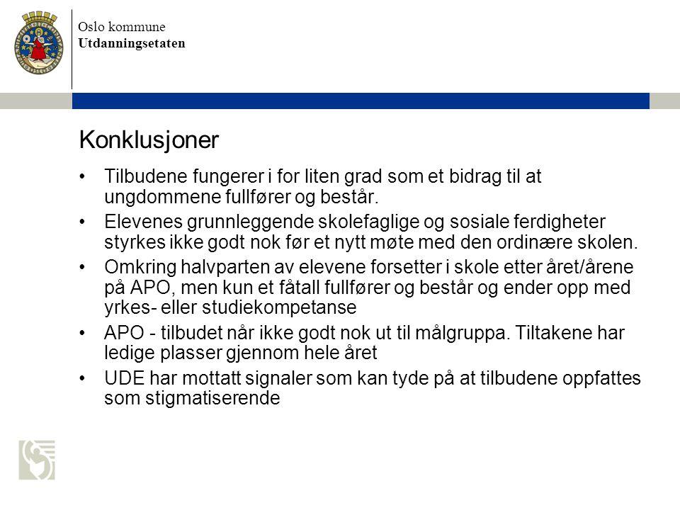 Oslo kommune Utdanningsetaten Konklusjoner Tilbudene fungerer i for liten grad som et bidrag til at ungdommene fullfører og består.