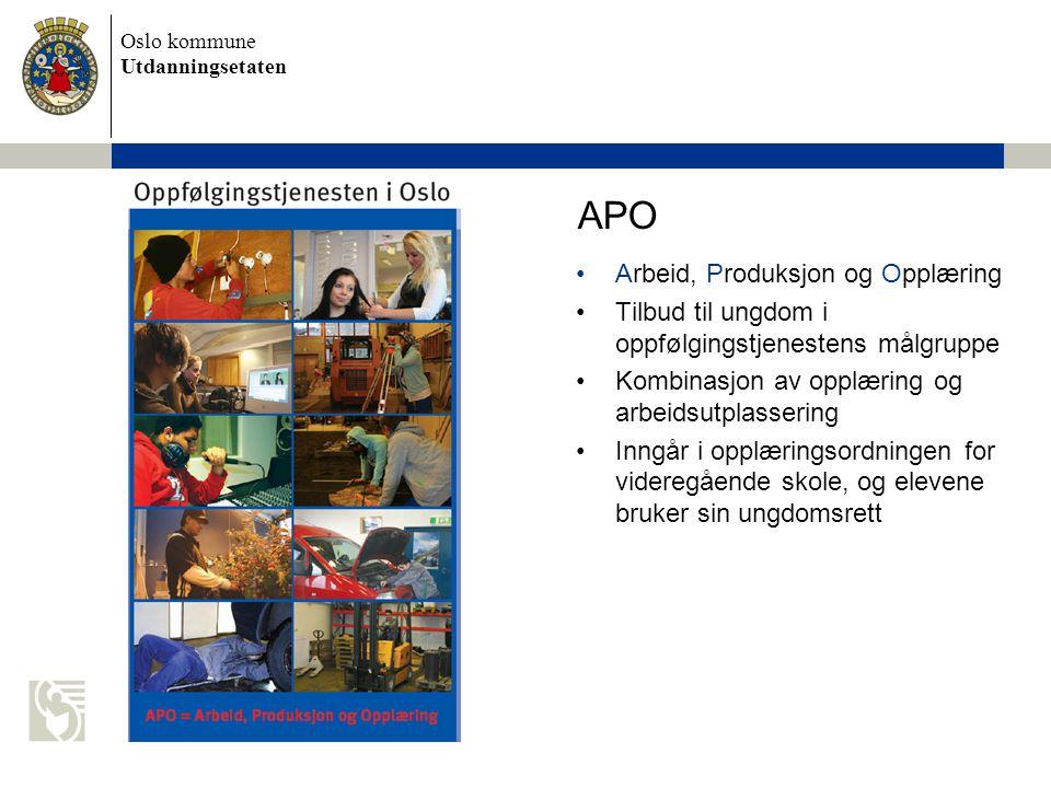 Oslo kommune Utdanningsetaten APO Arbeid, Produksjon og Opplæring Tilbud til ungdom i oppfølgingstjenestens målgruppe Kombinasjon av opplæring og arbeidsutplassering Inngår i opplæringsordningen for videregående skole, og elevene bruker sin ungdomsrett