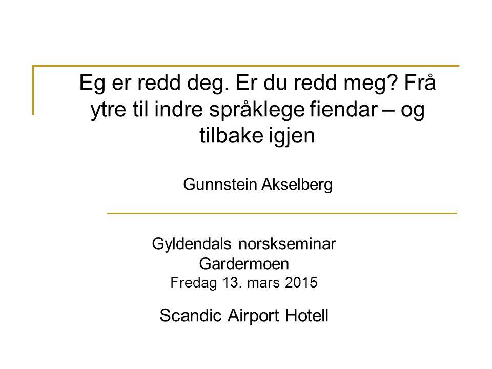 Purisme Sterk nynorsktradisjon vs dansk og tysk Gamalpurisme (jfr, Sneedorf) Nynorskpurisme (jfr.