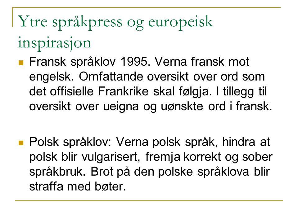 Ytre språkpress og europeisk inspirasjon Fransk språklov 1995.