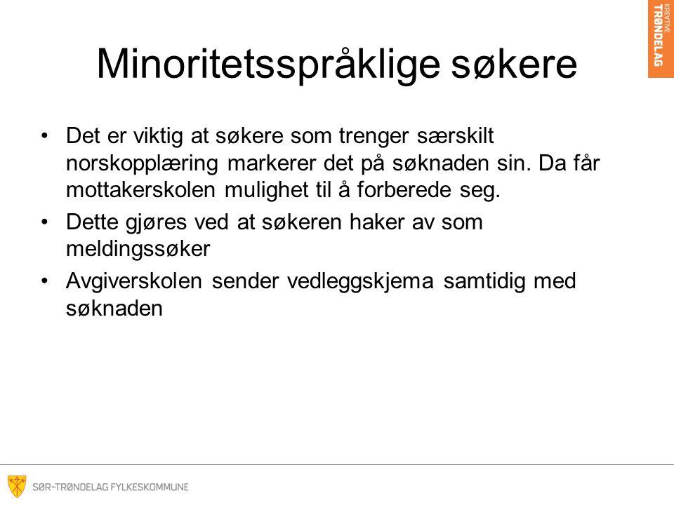 Minoritetsspråklige søkere Det er viktig at søkere som trenger særskilt norskopplæring markerer det på søknaden sin. Da får mottakerskolen mulighet ti