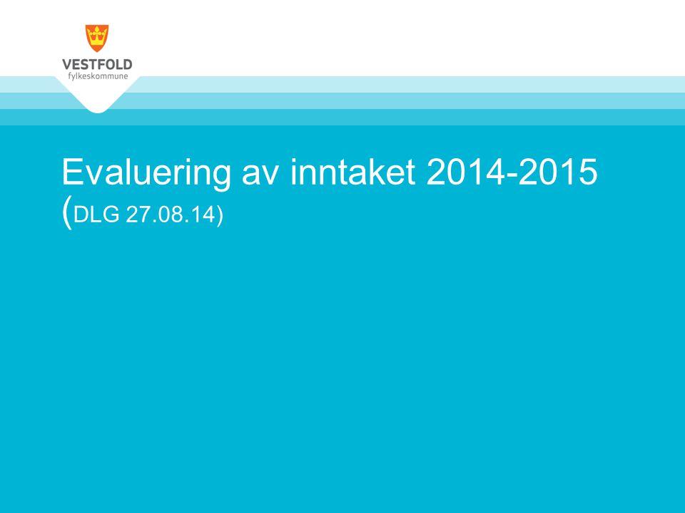 Evaluering av inntaket 2014-2015 ( DLG 27.08.14)