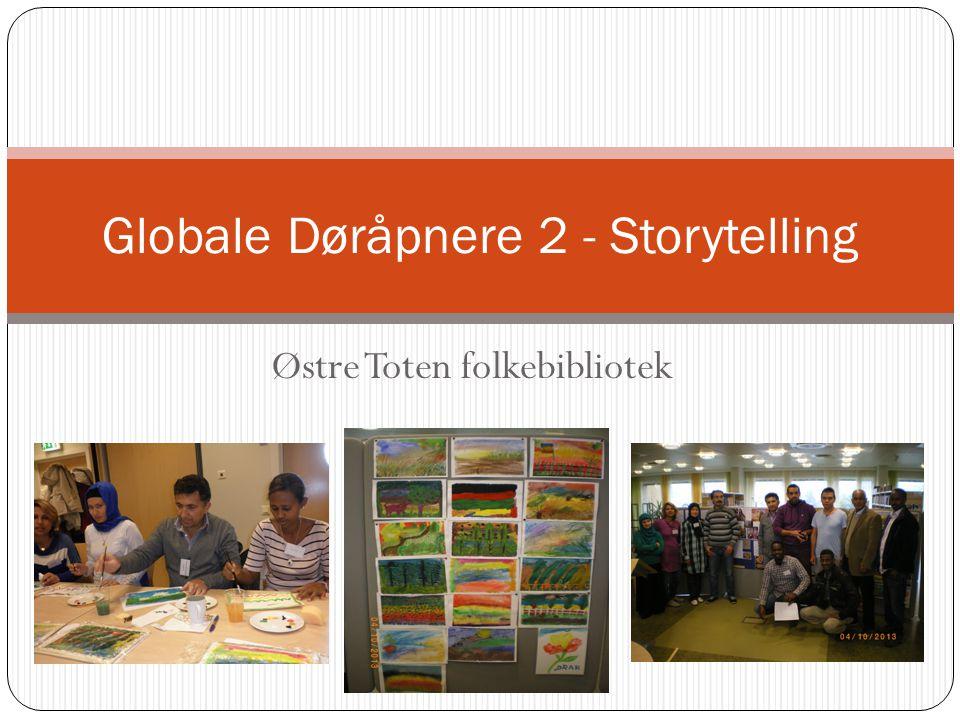 Østre Toten folkebibliotek Globale Døråpnere 2 - Storytelling
