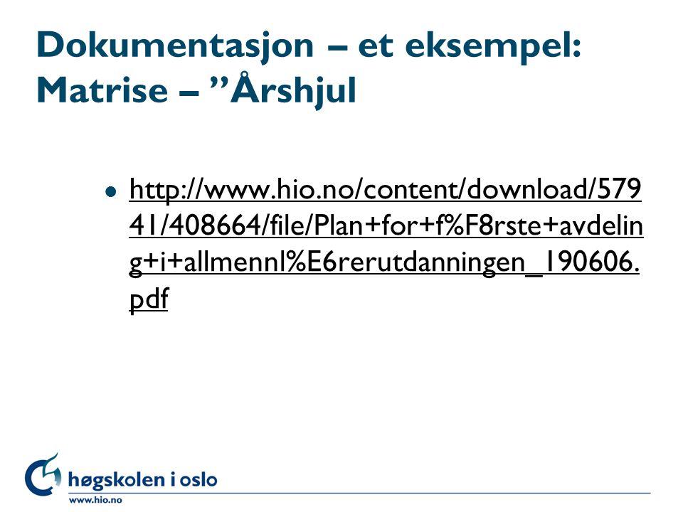 Dokumentasjon Рet eksempel: Matrise РӁrshjul l http://www.hio.no/content/download/579 41/408664/file/Plan+for+f%F8rste+avdelin g+i+allmennl%E6rerut